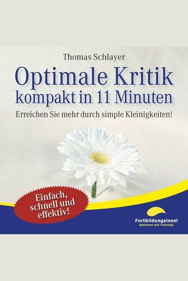 Optimale Kritik - kompakt in 11 Minuten - Erreichen Sie mehr durch simple Kleinigkeiten! - cover