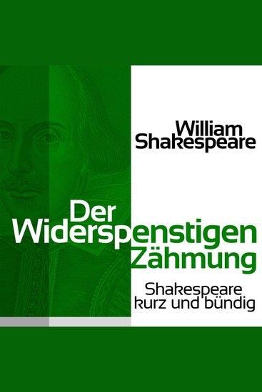 Der Widerspenstigen Zähmung - Shakespeare kurz und bündig - cover