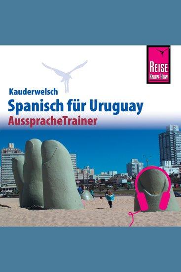 Reise Know-How Kauderwelsch AusspracheTrainer Spanisch für Uruguay - cover