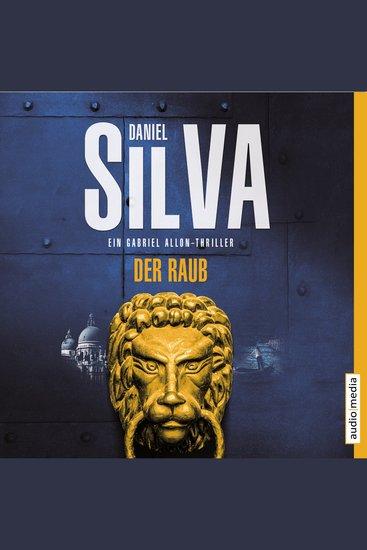 Der Raub - Ein Gabriel Allon Thriller - cover