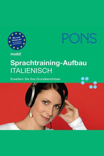 PONS mobil Sprachtraining Aufbau: Italienisch - Für Fortgeschrittene - das praktische Sprachtraining für unterwegs - cover