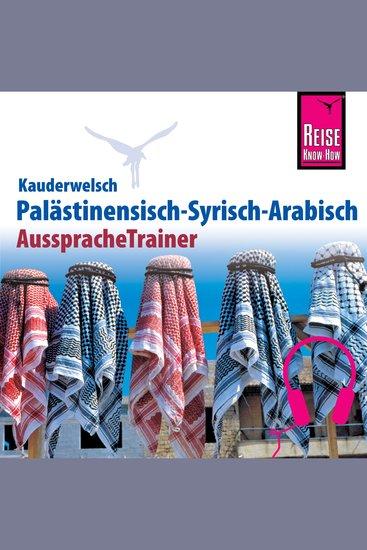 Reise Know-How Kauderwelsch AusspracheTrainer Palästinensisch-Syrisch-Arabisch - cover