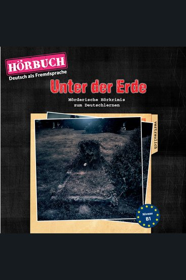 PONS Hörkrimi Deutsch als Fremdsprache: Unter der Erde - Mörderische Kurzkrimis zum Deutschlernen (B1) - cover