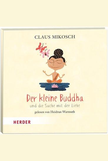 Der kleine Buddha und die Sache mit der Liebe - cover