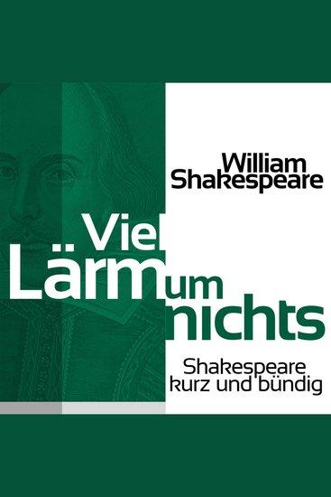 Viel Lärm um nichts - Shakespeare kurz und bündig - cover