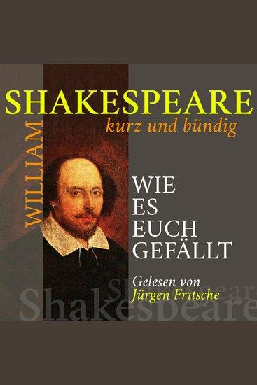 Wie es euch gefällt - Shakespeare kurz und bündig - cover