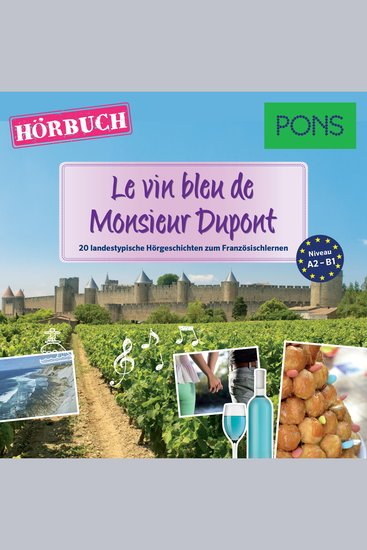 PONS Hörbuch Französisch: Le vin bleu de Monsieur Dupont - 20 landestypische Kurzgeschichten zum Französischlernen - cover