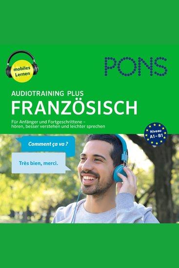 PONS Audiotraining Plus FRANZÖSISCH Für Anfänger und Fortgeschrittene - Hören besser verstehen und leichter sprechen (A1-B1) - cover