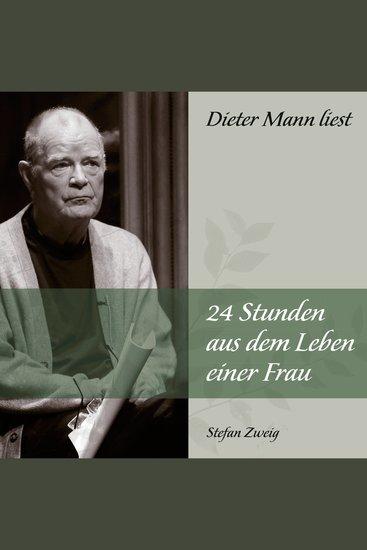 24 Stunden aus dem Leben einer Frau - Dieter Mann liest - cover