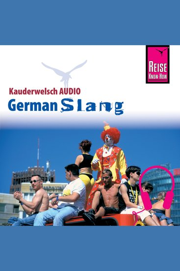 Reise Know-How Kauderwelsch AUDIO German Slang - cover