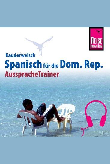 Reise Know-How Kauderwelsch AusspracheTrainer Spanisch für die Dominikanische Republik - cover