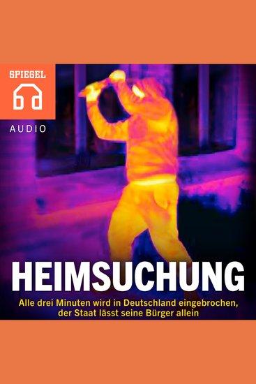 Heimsuchung - Einbrüche in Deutschland - Alle drei Minuten wird in Deutschland eingebrochen der Staat lässt seine Bürger allein - cover