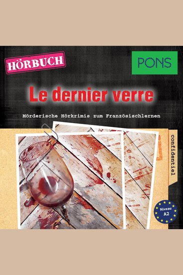 PONS Hörkrimi Französisch: Le dernier verre - Mörderische Hörkrimis zum Französischlernen - cover