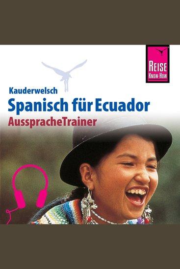 Reise Know-How Kauderwelsch AusspracheTrainer Spanisch für Ecuador - cover