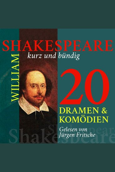 William Shakespeare: 20 Dramen und Komödien - Shakespeare kurz und bündig - cover