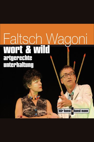 Wort & Wild - Artgerechte Unterhaltung - cover