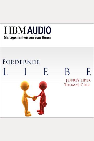 Fordernde Liebe - HBM Audio - Managementwissen zum Hören - cover