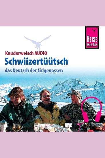 Reise Know-How Kauderwelsch AUDIO Schwiizertüütsch - cover