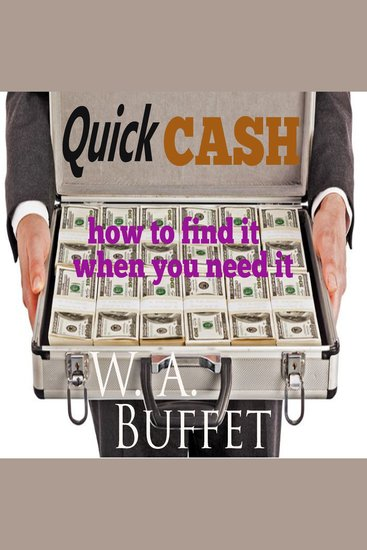 Quick Cash - How To Find it When You Need it - cover