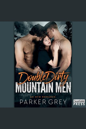 Double Dirty Mountain Men - An MFM Menage Romance - cover