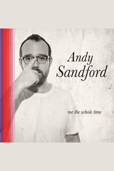 Andy Sandford: Me The Whole Time - cover
