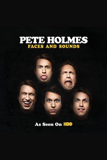 Pete Holmes: Faces And Sounds - cover