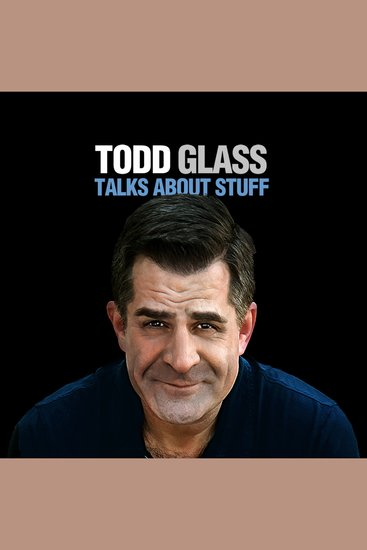 Todd Glass Talks About Stuff - cover