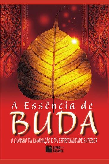 essência de Buda A - O caminho da iluminação e da espiritualidade superior - cover