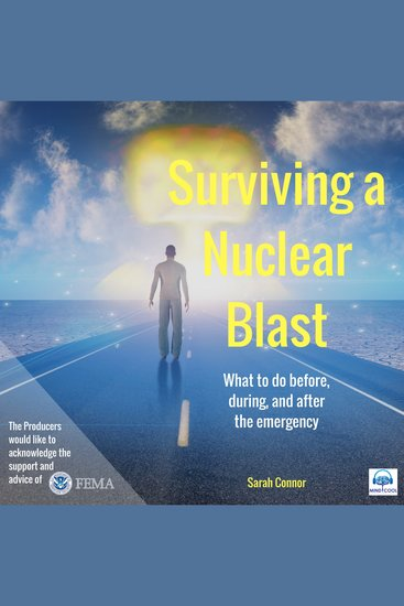 Surviving a Nuclear Blast - What to Do Before During and After the Emergency - cover