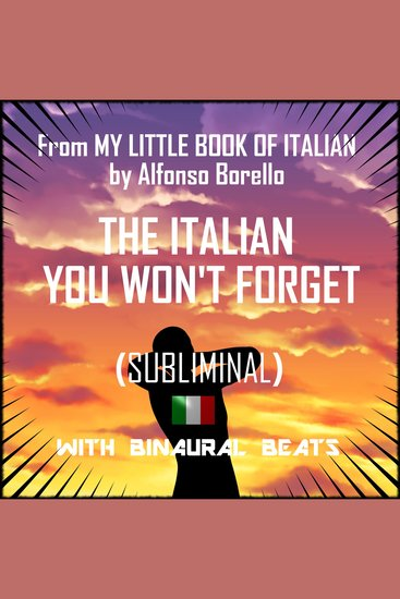 The Italian You Won't Forget - With binaural beats - cover