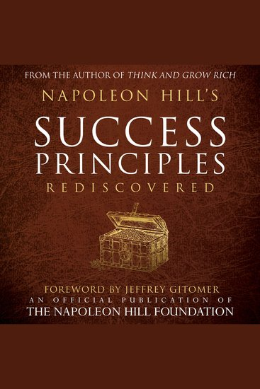 Napoleon Hill's Success Principles Rediscovered: An Official Publication of the Napoleon Hill Foundation - cover