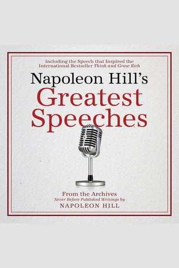 Napoleon Hill's Greatest Speeches: An Official Publication of the Napoleon Hill Foundation - cover
