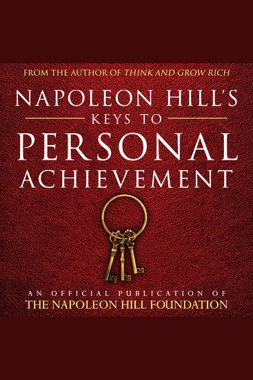 Napoleon Hill's Keys to Personal Achievement: An Official Publication of the Napoleon Hill Foundation - cover