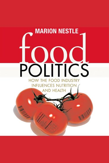 Food Politics - How the Food Industry Influences Nutrition and Health - cover
