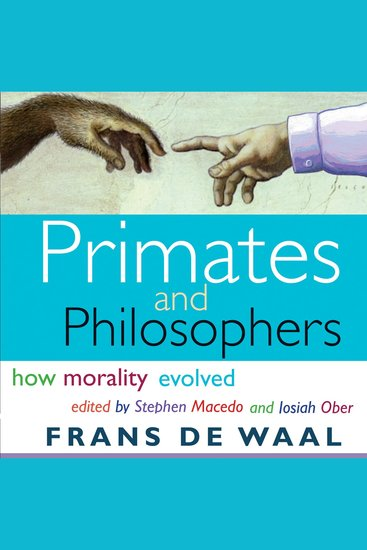 Primates and Philosophers - How Morality Evolved - cover