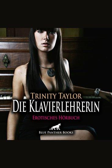 Die Klavierlehrerin Erotik Audio Story Erotisches Hörbuch - Sex Leidenschaft Erotik und Lust - cover