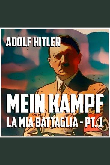 Mein Kampf la mia battaglia - Parte I - cover