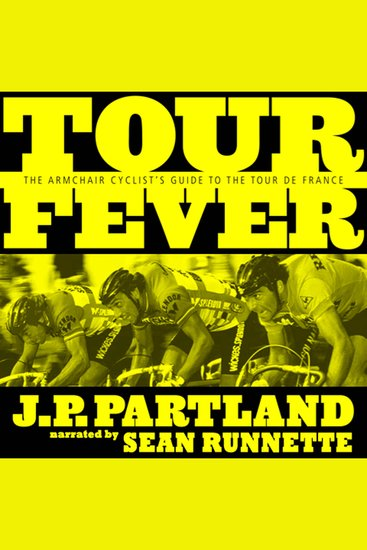 Tour Fever - The Armchair Cyclist's Guide to the Tour de France - cover