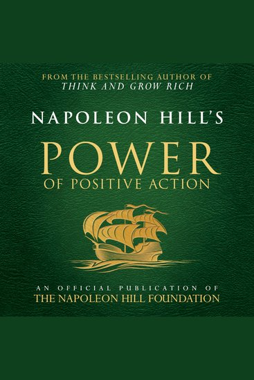 Napoleon Hill's Power of Positive Action: An Official Publication of the Napoleon Hill Foundation - cover