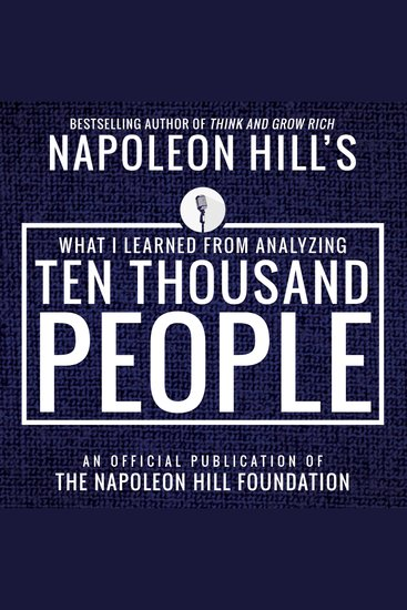 What I Learned From Analyzing Ten Thousand People: An Official Publication of the Napoleon Hill Foundation - cover