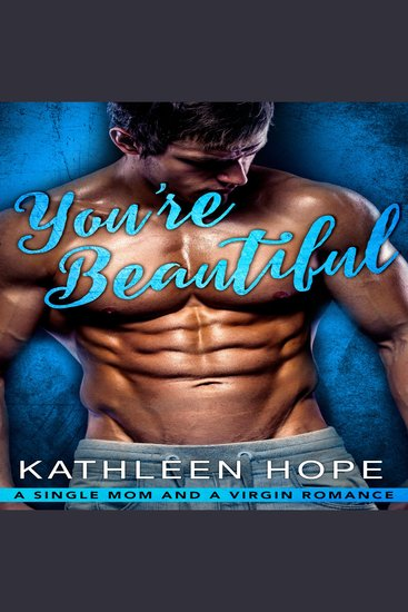 You're Beautiful: A Single Mom and a Virgin Romance - cover