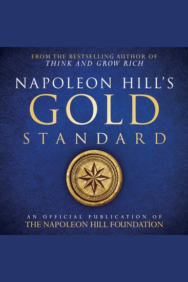 Napoleon Hill's Gold Standard: An Official Publication of the Napoleon Hill Foundation - cover