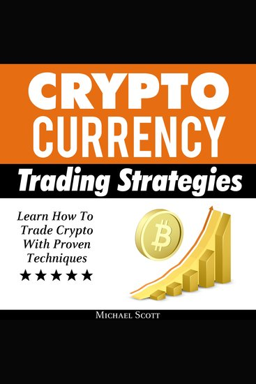 Cryptocurrency Trading Strategies: Learn How To Trade Crypto With Proven Techniques - cover