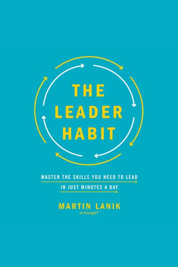 The Leader Habit - Master the Skills You Need to Lead—in Just Minutes a Day - cover