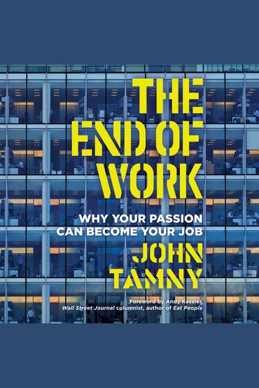 The End of Work - Why Your Passion Can Become Your Job - cover