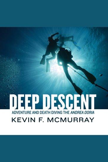 Deep Descent - Adventure and Death Diving the Andrea Doria - cover
