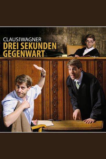 Claus von Wagner Drei Sekunden Gegenwart - cover