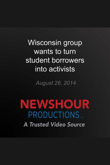 Wisconsin group wants to turn student borrowers into activists - cover