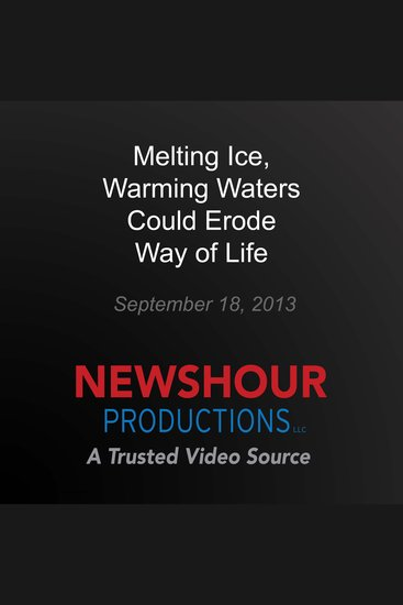 Melting Ice Warming Waters Could Erode Way of Life - cover