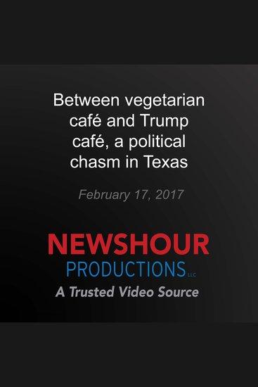 Between vegetarian café and Trump café a political chasm in Texas - cover